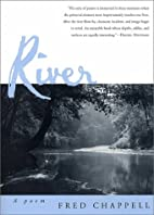 River : a poem by Fred Chappell