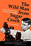 Anderson, William: The Wild Man From Sugar Creek: The Political Career Of Eugene Talmadge