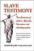 Slave Testimony by John W. Blassingame