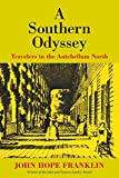 Franklin, John Hope: A Southern Odyssey: Travelers in the Antebellum North