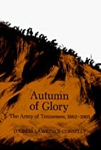 Autumn of Glory: The Army of Tennessee,…