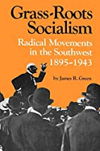 Grass Roots Socialism: Radical Movements in…