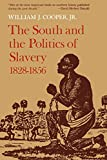 Cooper, William J. Jr.: The South and the Politics of Slavery, 1828-1856