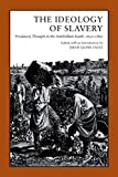 Faust, Drew Gilpin: The Ideology of Slavery: Proslavery Thought in the Antebellum South, 1830-1860