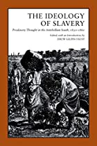 The Ideology of Slavery: Proslavery Thought…