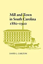 Mill and Town in South Carolina, 1880-1920…