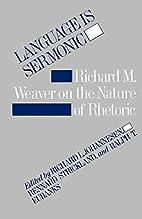 Language is Sermonic: Richard M. Weaver on…