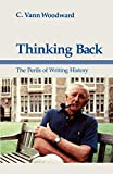 Woodward, C. Vann: Thinking Back: The Perils of Writing History