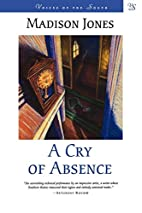 A Cry of Absence (Voices of the South) by…