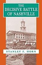 The Decisive Battle of Nashville by Stanley…