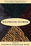 Byer, Kathryn Stripling: Wildwood Flower