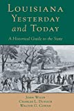 John Wilds: Louisana, Yesterday and Today: A Historical Guide to the State