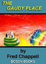 Chappell, Fred: The Gaudy Place (Voices of the South)