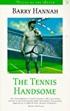 Hannah, Barry: The Tennis Handsome (Voices of the South)