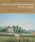 Louisiana Buildings, 1720-1940: The Historic…