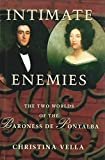 Vella, Christina: Intimate Enemies: The Two Worlds of the Baroness De Pontalba