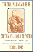 The Civil War Memoirs of Captain William J.…