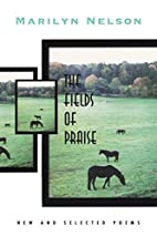 The Field of Praise: New and Selected Poems…