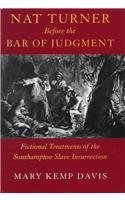Nat Turner Before the Bar of Judgment:…