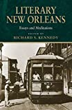 Richard S. Kennedy: Literary New Orleans: Essays and Meditations (Southern Literary Studies)