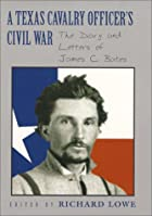 A Texas Cavalry Officer's Civil War: The…