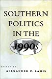Lamis, Alexander P.: Southern Politics in the 1990s