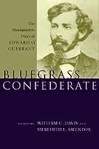 Bluegrass Confederate: The Headquarters…