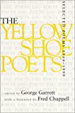 Garrett, George: The Yellow Shoe Poets, 1964-1999: Selected Poems
