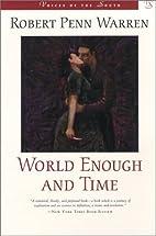 World Enough and Time by Robert Penn Warren
