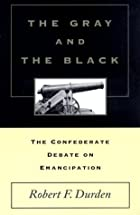 The Gray and the Black: The Confederate&hellip;