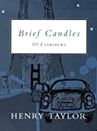 Brief Candles: 101 Clerihews by Henry Taylor