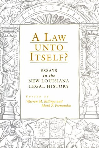 a-law-unto-itself-essays-in-the-new-louisiana-legal-history