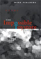 The Impossible Toystore: Poems by Mark…