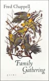 Chappell, Fred: Family Gathering: Poems