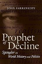 Prophet of Decline: Spengler on World…