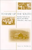 To raise up the South : Sunday schools in…