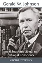 Gerald W. Johnson: From Southern Liberal to…