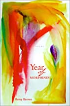 Year of Morphines: Poems (The National…