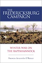 The Fredericksburg Campaign by Francis…
