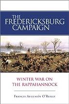 The Fredericksburg Campaign: Winter War on…