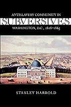 Subversives: Antislavery Community in…