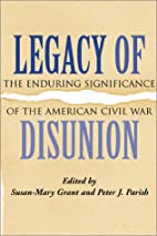 Legacy of Disunion: The Enduring…