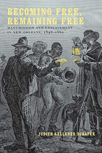 becoming-free-remaining-free-manumission-and-enslavement-in-new-orleans-1846-1862