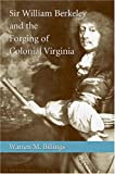 Billings, Warren M.: Sir William Berkeley And The Forging Of Colonial Virginia