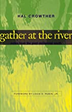 Gather At The River: Notes From The…