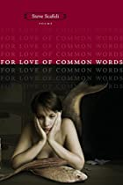 For Love of Common Words: Poems by Steve…