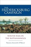 O&#39;Reilly, Francis Augustin: The Fredericksburg Campaign: Winter War on the Rappahannock