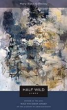 Half Wild: Poems (Walt Whitman Award) by…