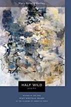 Half Wild: Poems (Walt Whitman Award) by…