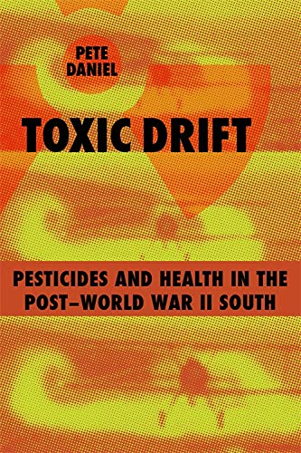 toxic-drift-pesticides-and-health-in-the-post-world-war-ii-south-walter-lynwood-fleming-lectures-in-southern-history